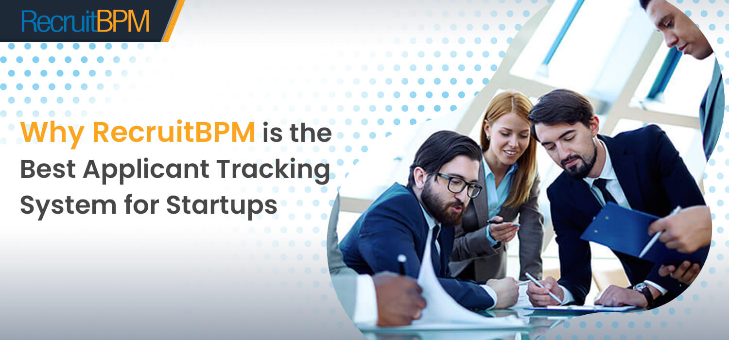 Why RecruitBPM is the Best Applicant Tracking System for Startups