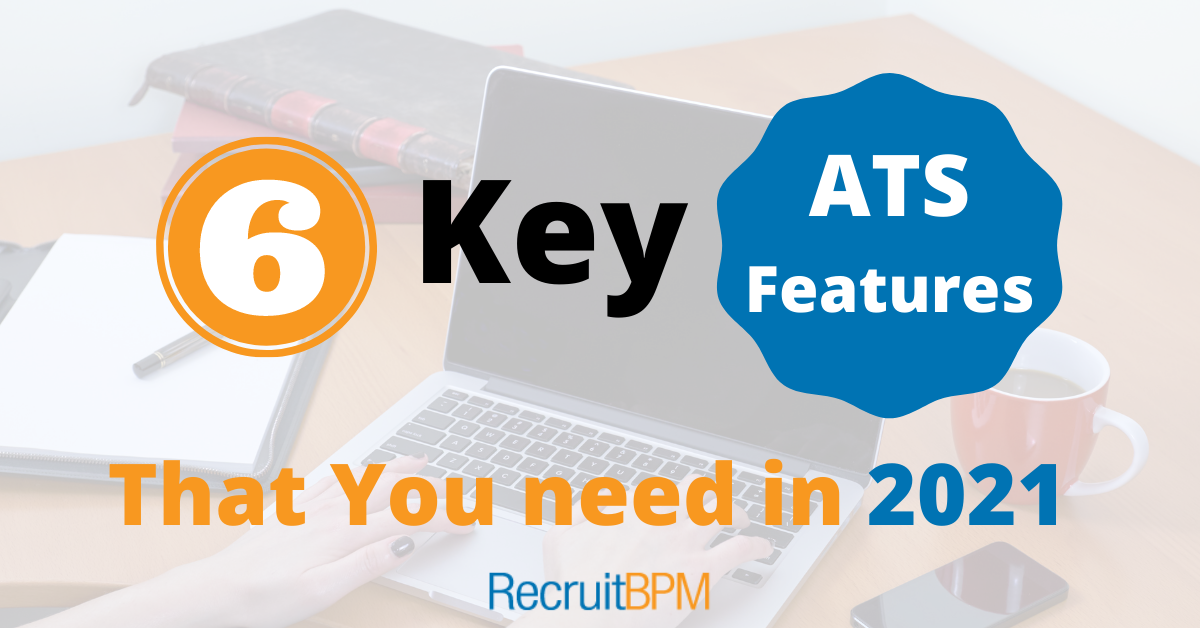 6 key ATS features that you need in 2021