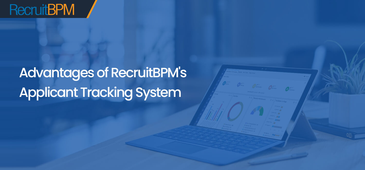The Advantage of using RecruitBPM Applicant Tracking System