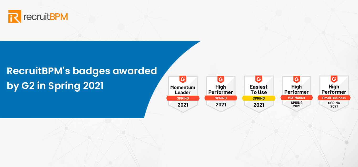 RecruitBPM's Badges Awarded by G2 in Spring 2021